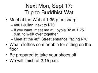 Next Mon, Sept 17:  Trip to Buddhist Wat