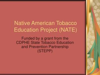 Native American Tobacco Education Project (NATE)