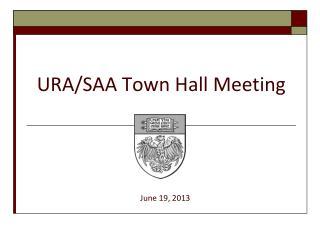 URA/SAA Town Hall Meeting
