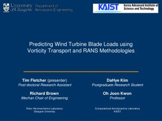Predicting Wind Turbine Blade Loads using Vorticity Transport and RANS Methodologies