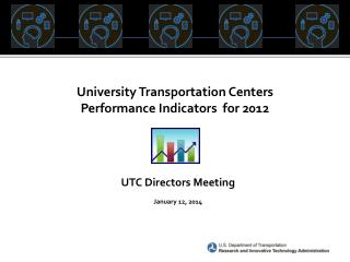 University Transportation Centers  Performance Indicators  for 2012