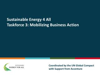 Sustainable Energy 4 All  Taskforce 3: Mobilizing Business Action