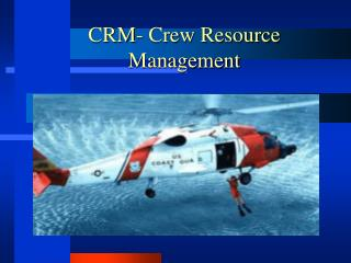 CRM- Crew Resource Management
