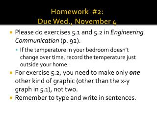 Homework  #2:  Due Wed., November 4