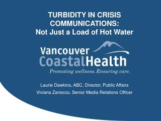 TURBIDITY IN CRISIS COMMUNICATIONS:  Not Just a Load of Hot Water