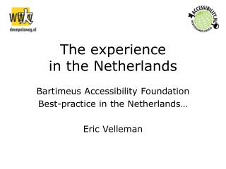 The experience  in the Netherlands
