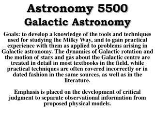 Astronomy 5500  Galactic Astronomy