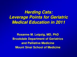 Herding Cats: Leverage Points for Geriatric Medical Education in 2011