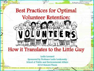 Best Practices for Optimal  Volunteer  Retention:  How  it Translates to the Little Guy