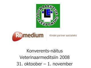 Konverents-näitus Veterinaarmeditsiin 2008 31. oktoober – 1. november