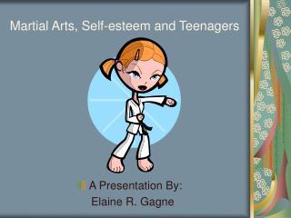Martial Arts, Self-esteem and Teenagers