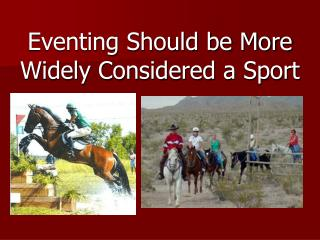 Eventing Should be More Widely Considered a Sport