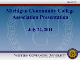 Michigan Community College Association Presentation July 22, 2011
