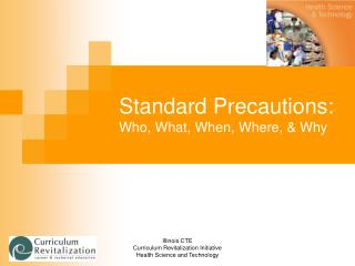 Standard Precautions: Who, What, When, Where, & Why