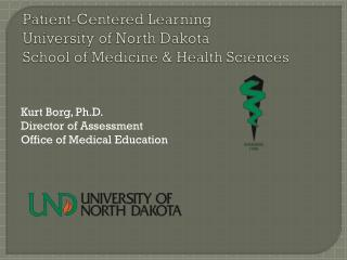 Patient-Centered Learning University of North Dakota  School of Medicine & Health Sciences