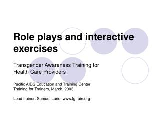 Role plays and interactive  exercises