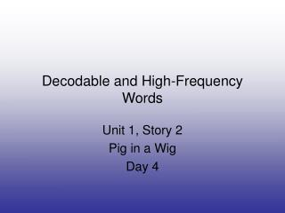 Decodable and High-Frequency Words