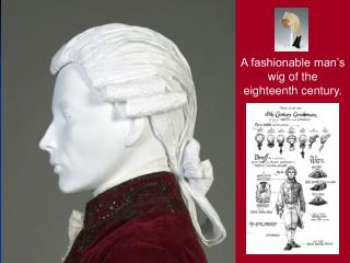 A fashionable man�s wig of the eighteenth century.