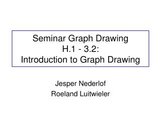 Seminar Graph Drawing H.1 - 3.2: Introduction to Graph Drawing