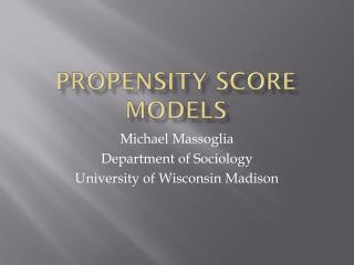 Propensity Score Models