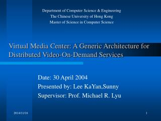 Virtual Media Center: A Generic Architecture for Distributed Video-On-Demand Services