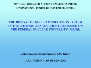 NATIONAL  RESEARCH  NUCLEAR  UNIVERSITY (MEPhI) INTERNATIONAL  CENTER OF NUCLEAR EDUCATION