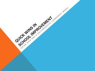 Quick Wins in  School Improvement