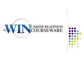 WIN*  Career Readiness Courseware