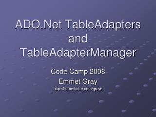 ADO.Net TableAdapters  and  TableAdapterManager