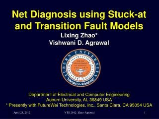 Net Diagnosis using Stuck-at and Transition Fault Models  Lixing Zhao* Vishwani D. Agrawal