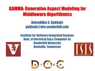 GAMMA: Generative Aspect Modeling for Middleware Algorithmics