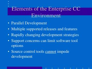 Elements of the Enterprise CC Environment