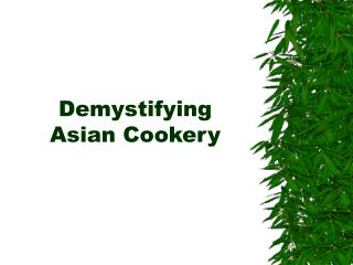 Demystifying Asian Cookery