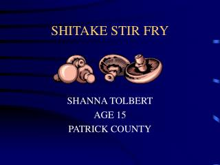SHITAKE STIR FRY