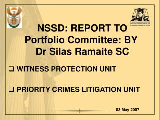 NSSD: REPORT TO Portfolio Committee: BY   Dr Silas Ramaite SC
