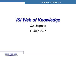 ISI Web of Knowledge Q2 Upgrade 11 July 2005