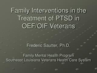 Family Interventions in the Treatment of PTSD in OEF