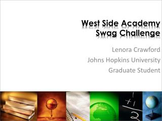 West Side Academy Swag Challenge