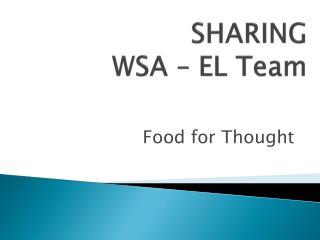 SHARING  WSA – EL Team