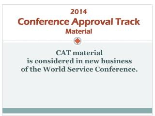 2014 Conference Approval Track Material