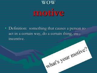 WOW    motive