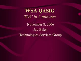 WSA  QASIG TOC in 5 minutes