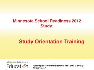 Minnesota School Readiness 2012 Study:  Study Orientation Training