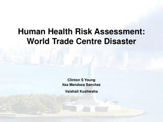 Human Health Risk Assessment: World Trade Centre Disaster