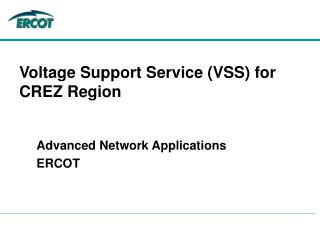 Voltage Support Service (VSS) for CREZ Region
