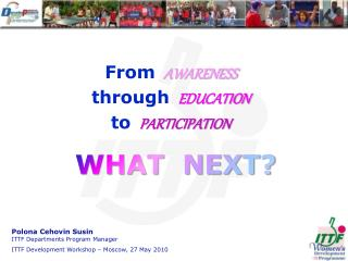 From AWARENESS through EDUCATION to PARTICIPATION