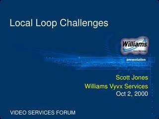 Local Loop Challenges