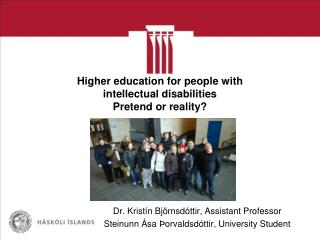 Higher education for people with  intellectual disabilities Pretend or reality?
