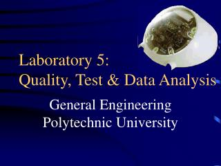 Laboratory 5:  Quality, Test & Data Analysis