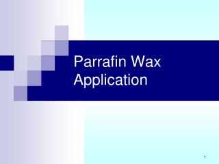 Parrafin Wax Application